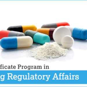 Certificate Program in Drug Regulatory Affairs